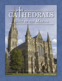 Cathedrals Built by the Masons, Hardback Book