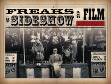 Freaks of Sideshow and Film, Hardback Book
