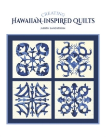 Creating Hawaiian-Inspired Quilts, Paperback Book