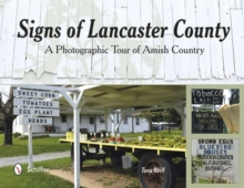 Signs of Lancaster County : A Photographic Tour of Amish Country, Paperback Book