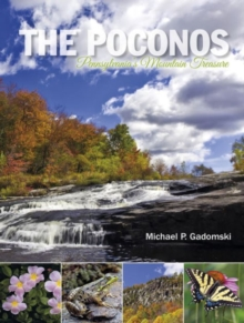 The Poconos : Pennsylvania's Mountain Treasure, Hardback Book