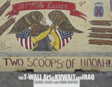 Two Scoops of Hooah! : The T-Wall Art of Kuwait and Iraq, Hardback Book