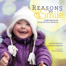 Reasons to Smile : Celebrating People Living with Down Syndrome, Hardback Book
