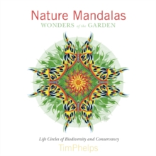 Nature Mandalas Wonders of the Garden : Life Circles of Biodiversity and Conservancy, Hardback Book