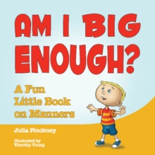 Am I Big Enough? : A Fun Little Book on Manners, Hardback Book