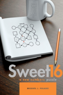 Sweet 16 : A New Numbers Puzzle, Paperback Book