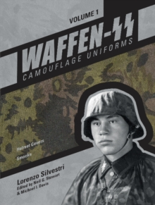 Waffen-SS Camouflage Uniforms, Vol. 1 : Helmet Covers, Smocks, Hardback Book