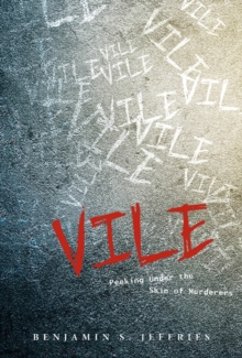 Vile : Peeking Under the Skin of Murderers, Hardback Book