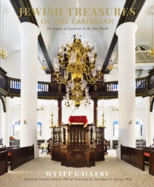 Jewish Treasures of the Caribbean : The Legacy of Judaism in the New World, Hardback Book