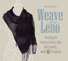 Weave Leno : In-Depth Instructions for All Levels, with 7 Projects, Hardback Book