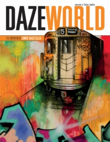 Dazeworld : The Artwork of Chris Daze Ellis, Hardback Book
