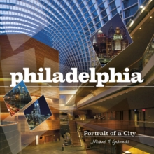Philadelphia : Portrait of a City, Hardback Book
