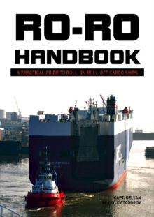 Ro-Ro Handbook : A Practical Guide to Roll-on Roll-off Cargo Ships, Hardback Book