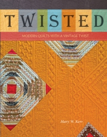 Twisted: Modern Quilts with a Vintage Twist, Paperback / softback Book