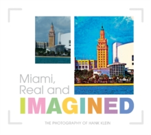 Miami, Real & Imagined, Hardback Book