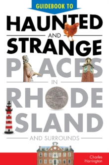 Guidebook to Haunted & Strange Places in Rhode Island and Surrounds, Paperback Book