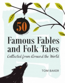 50 Famous Fables and Folk Tales : Collected from Around the World, Hardback Book