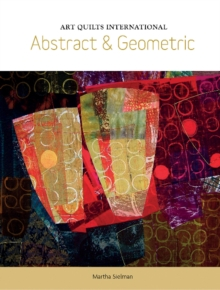 Art Quilts International: Abstract and Geometric, Paperback / softback Book