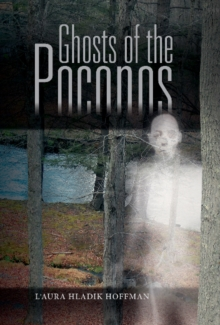 Ghosts of the Poconos, Hardback Book