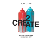 2Create : Art Collaborations in New York City, Hardback Book