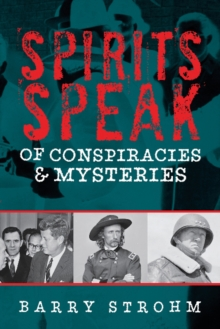 Spirits Speak of Conspiracies and Mysteries, Hardback Book