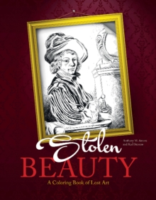 Stolen Beauty : A Coloring Book of Lost Art, Paperback Book