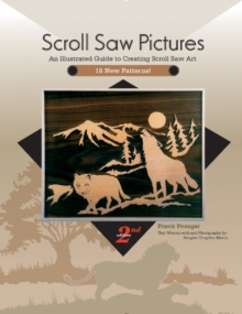 Scroll Saw Pictures : An Illustrated Guide to Creating Scroll Saw Art, Paperback Book
