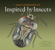 Inspired by Insects : Bugs in Contemporary Art, Hardback Book