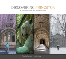 Discovering Princeton : A Photographic Guide with Five Walking Tours, Paperback Book