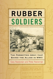 Rubber Soldiers : The Forgotten Army That Saved the Allies in WWII, Hardback Book