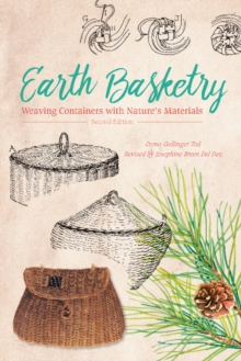 Earth Basketry : Weaving Containers with Natures Materials, Paperback Book