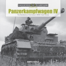 Panzerkampfwagen IV: The Backbone of Germany's WWII Tank Forces, Hardback Book