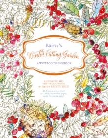 Kristy's Winter Cutting Garden : A Watercoloring Book, Paperback Book