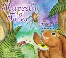 Rupert's Tales : The Nature of Elements, Hardback Book