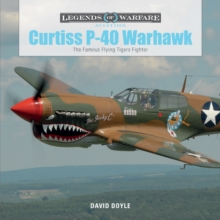 Curtiss P-40 Warhawk : The Famous Flying Tigers Fighter, Hardback Book