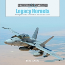 Legacy Hornets : Boeing's F/A-18 A-D Hornets of the USN and USMC, Hardback Book