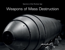 Weapons of Mass Destruction : Specters of the Nuclear Age, Hardback Book