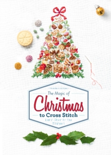 Magic of Christmas to Cross Stitch: French Charm for Your Stitchwork, Hardback Book