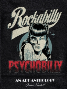 Rockabilly Psychobilly : An Art Anthology, Hardback Book