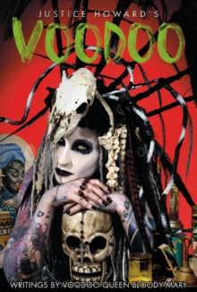 Justice Howard's Voodoo : Conjure and Sacrifice, Hardback Book