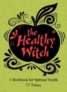 Healthy Witch: A Workbook for Optimal Health, Paperback / softback Book