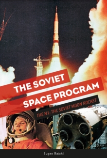 Soviet Space Program: The N1: The Soviet Moon Rocket, Hardback Book
