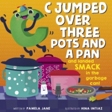 C Jumped over Three Pots and a Pan and Landed Smack in the Garbage Can, Paperback / softback Book