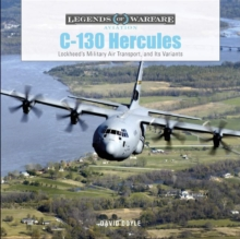 C-130 Hercules: Lockheed's Military Air Transport and Its Variants, Hardback Book