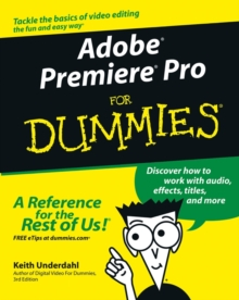 Adobe Premiere Pro For Dummies, Paperback / softback Book