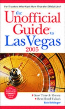 The Unofficial Guide to Las Vegas 2005, Paperback Book