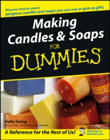 Making Candles and Soaps For Dummies, Paperback / softback Book