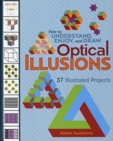 How to Understand Enjoy and Draw Optical Illusions  A140, Hardback Book