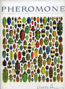 Pheromone the Insect Artwork of Christopher Marley  A149, Hardback Book