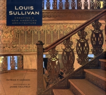 Louis Sullivan Creating a New American Architecture A192, Hardback Book